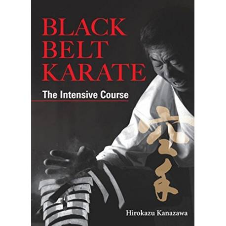 Livre Black Belt Karate - The Intensive Course, Hirokazu Kanazawa, anglais