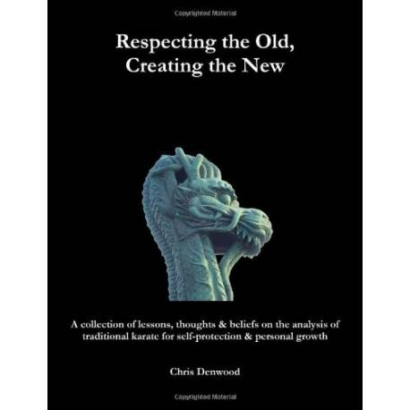 Livre CHRIS DENWOOD - Respecting the Old, Creating the New, anglais