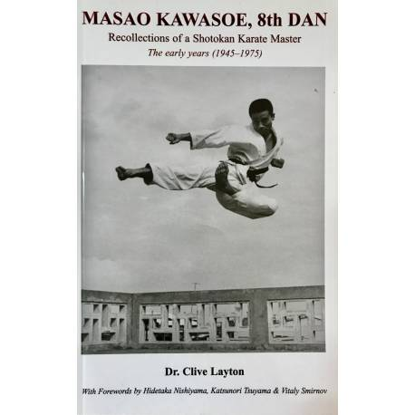 Livre MASAO KAWASOE, 8th DAN Recollections of a Karate Master, by Dr. Clive Layto, anglais