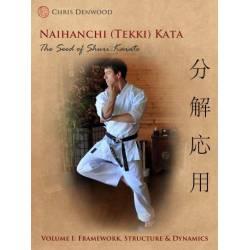 Livre CHRIS DENWOOD - Naihanchi (Tekki) Kata: The Seed of Shuri Karate, anglais Vol.1
